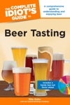 The Complete Idiots Guide To Beer Tasting