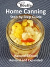 JeBouffe Home Canning Step By Step Guide Second Edition Revised And Expanded
