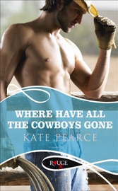 Where Have all the Cowboys Gone?: A Rouge Erotic Romance PDF Download