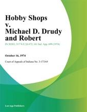 Hobby Shops v. Michael D. Drudy and Robert