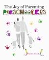 The Joy Of Parenting Preschoolers