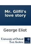 Mr Gilfils Love Story