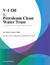 V-1 Oil V Petroleum Clean Water Trust