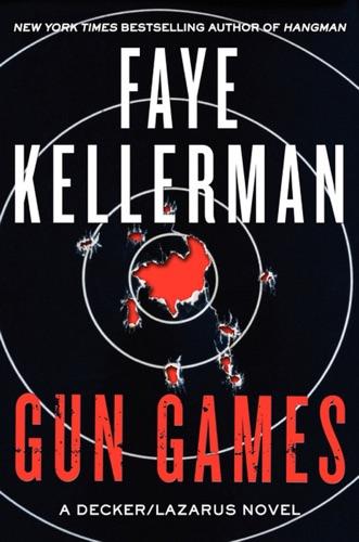 Faye Kellerman - Gun Games