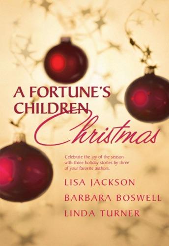 Lisa Jackson, Barbara Boswell & Linda Turner - A Fortune's Children's Christmas