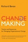Changemaking Tactics And Resources For Managing Organizational Change