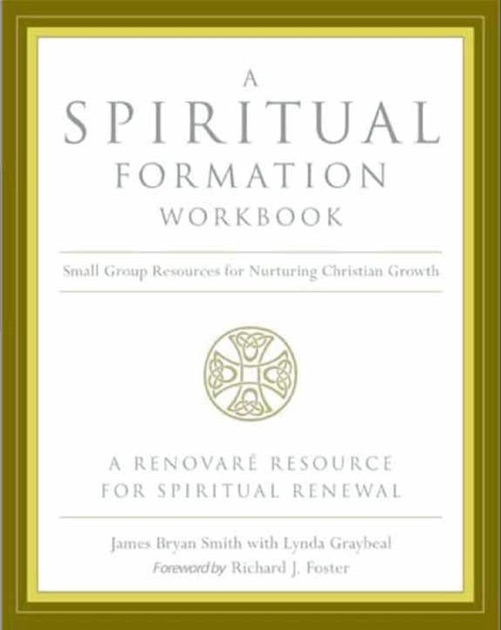 A Spiritual Formation Workbook Revised Edition By James border=