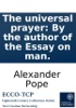 The Universal Prayer: By The Author Of The Essay On Man.