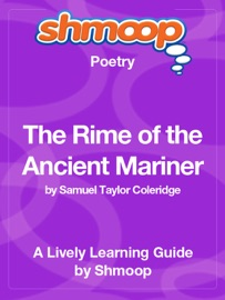 THE RIME OF THE ANCIENT MARINER: SHMOOP LEARNING GUIDE