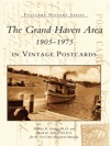 Grand Haven Area 1905-1975 In Vintage Postcards The