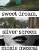 Sweet Dream, Silver Screen
