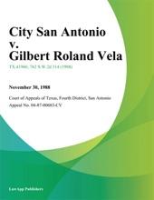 City San Antonio V. Gilbert Roland Vela
