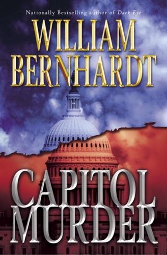 William Bernhardt - Capitol Murder