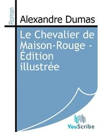 LE CHEVALIER DE MAISON-ROUGE - ÉDITION ILLUSTRéE