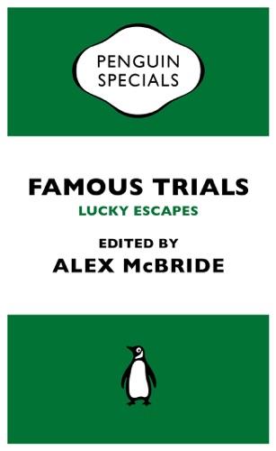 Alex McBride - Famous Trials: Lucky Escapes