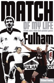 FULHAM MATCH OF MY LIFE