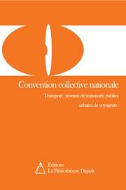 CONVENTION COLLECTIVE NATIONALE DES RéSEAUX DE TRANSPORTS PUBLICS URBAINS DE VOYAGEURS (3099)