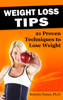 Weight Loss Tips: 21 Proven Techniques to Lose Weight - Roberta Temes
