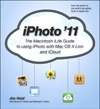 IPhoto 11 The Macintosh ILife Guide To Using IPhoto With OS X Lion And ICloud