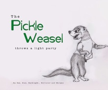 The Pickle Weasel Throws A Light Party