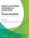 State Correctional Institution At Graterford V Dennis Brumfield