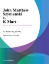 John Matthew Szymanski V K Mart