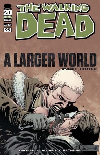 Robert Kirkman, Charlie Adlard, Rus Wooton & Cliff Rathburn - The Walking Dead #95