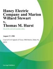 Haney Electric Company And Marion Willard Stewart V. Thomas M. Hurst