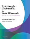 Lyle Joseph Grobarchik V State Wisconsin