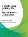 Humble Oil  Refining Co V Federal Power Commission
