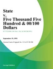 State V. Five Thousand Five Hundred & 00/100 Dollars