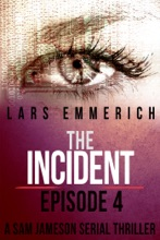 The Incident - Episode Four