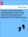 A Round Of Days Described In Original Poems By Some Of Our Most Celebrated Poets And In Pictures By Eminent Artists Engraved By The Brothers Dalziel