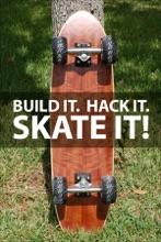 Build it. Hack it. Skate it!