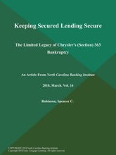 Keeping Secured Lending Secure: The Limited Legacy of Chrysler's (Section) 363 Bankruptcy