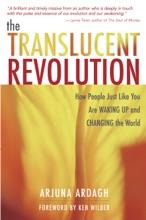 The Translucent Revolution