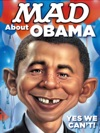 MAD About Obama Yes We Cant
