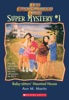 The Baby-Sitters Club Super Mystery #1: Baby-Sitters' Haunted House
