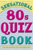 Sensational 80s Quiz Book
