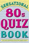 Sensational 80s Quiz Book