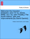 Mahomet The Impostor  Adapted Acts I-IV By James Miller Act V By John Hoadly The Fourth Edition With New Improvements By David Garrick