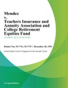 Mendez V Teachers Insurance And Annuity Association And College Retirement Equities Fund
