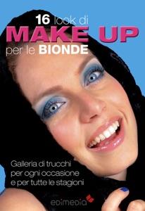16 look di make-up per le bionde da Valentina Mosco & Azzurra Passeri