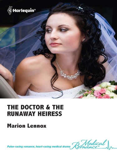 Marion Lennox - The Doctor & the Runaway Heiress