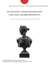 Zen Sourcebook: Traditional Documents From China, Korea, And Japan (Book Review)