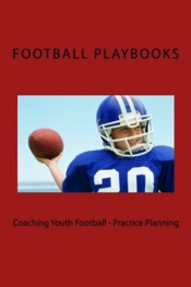 Coaching Youth Football - Practice Planning