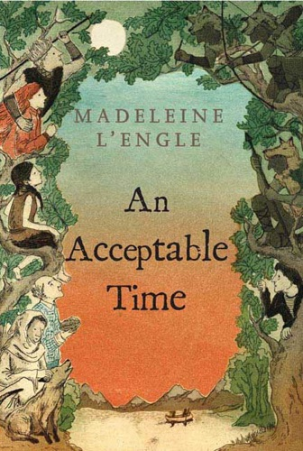 Madeleine L'Engle - An Acceptable Time