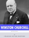 British Legends The Life And Legacy Of Winston Churchill