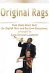 Original Rags - Pure Sheet Music Duet For English Horn And Baritone Saxophone Arranged By Lars Christian Lundholm