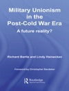 Military Unionism In The Post-Cold War Era